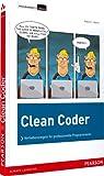 Clean Coder: Verhaltensregeln für professionelle Programmierer (Programmer's Choice) - Robert C. Martin