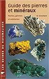 guide des pierres et minéraux - Roches, gemmes et météorites