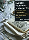 Eventos, reuniones y banquetes: Organización, gestión y comercialización de los servicios contratados en un establecimiento de calidad (Laertes Enseñanza)