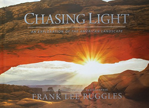 Chasing Light: An Exploration of the American Landscape