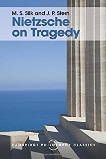 Nietzsche on Tragedy (Cambridge Philosophy Classics) by M. S. Silk J. P. Stern(2016-08-26)