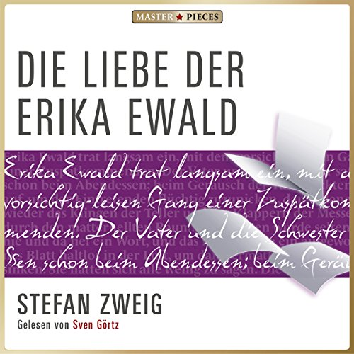Die Liebe der Erika Ewald                   By:                                                                                                                                 Stefan Zweig                               Narrated by:                                                                                                                                 Sven Görtz                      Length: 1 hr and 47 mins     3 ratings     Overall 4.3