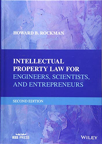 Compare Textbook Prices for Intellectual Property Law for Engineers, Scientists, and Entrepreneurs 2 Edition ISBN 9781119381976 by Rockman, Howard B.