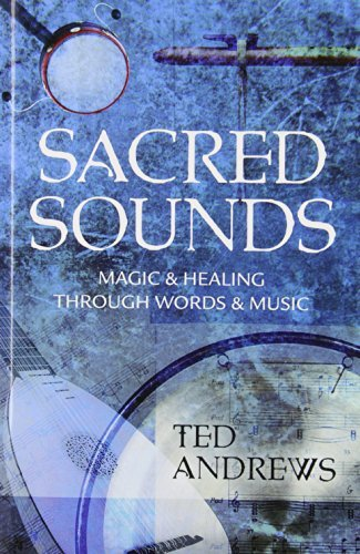 Sacred Sounds: Transformation Through Music and Word: Magic & Healing Through Words & Music (Llewellyn's Practical Guides to Personal Power) (English Edition)