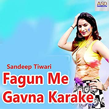 Fagun Me Gavna Karake