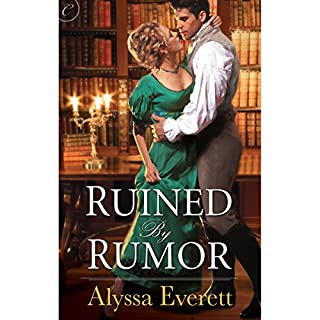 Ruined by Rumor                   By:                                                                                                                                 Alyssa Everett                               Narrated by:                                                                                                                                 Rosalyn Landor                      Length: 10 hrs and 10 mins     165 ratings     Overall 4.1