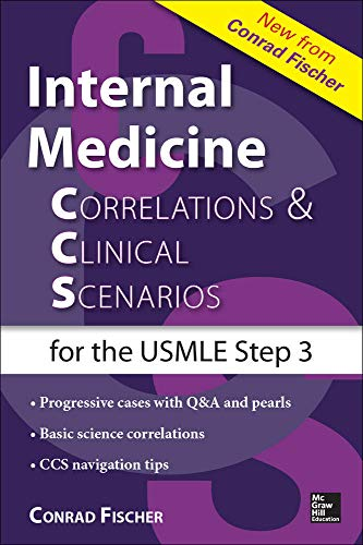 Internal Medicine Correlations and Clinical Scenarios (CCS) USMLE Step 3 (Correlations & Clinical Scenarios for the USMLE Step 3)