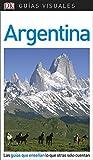 Guía Visual Argentina: Las guías que enseñan lo que otras solo cuentan (GUIAS VISUALES)