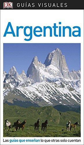 Guía Visual Argentina: Las guías que enseñan lo que otras solo cuentan (Guías visuales)