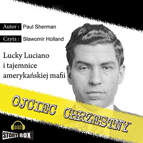 Ojciec Chrzestny                   By:                                                                                                                                 Paul Sherman                               Narrated by:                                                                                                                                 Slawomir Holland                      Length: 14 hrs and 10 mins     Not rated yet     Overall 0.0