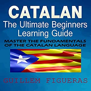 Catalan: The Ultimate Beginners Learning Guide cover art