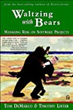 Waltzing with Bears: Managing Risk on Software Projects (English Edition)