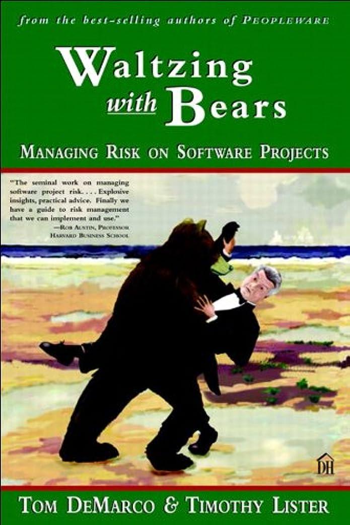 散らすグラムアデレードWaltzing with Bears: Managing Risk on Software Projects (Dorset House eBooks) (English Edition)