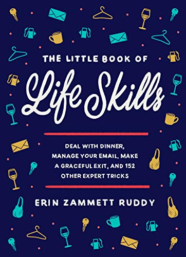 The Little Book of Life Skills: Deal with Dinner, Manage Your Email, Make a Graceful Exit, and 152 Other Expert Tricks (Dangerous Days) (English Edition)