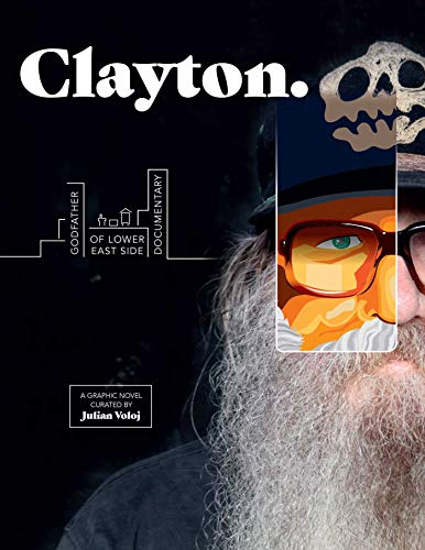 Clayton: Godfather of Lower East Side Documentary―A Graphic Novel