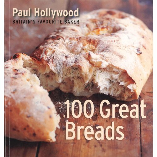 100 great breads-paul hollywood-britain's favourit