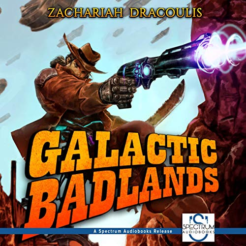 Galactic Badlands: A LitRPG Space Western audiobook cover art