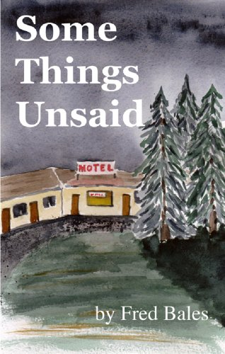 Some Things Unsaid: A Novella
