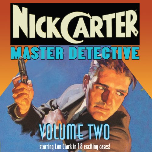Nick Carter: Master Detective: Volume Two audiobook cover art