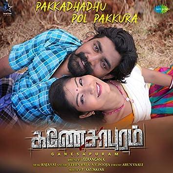 "Pakkadhadhu Pol Pakkura (From ""Ganesapuram"") - Single"