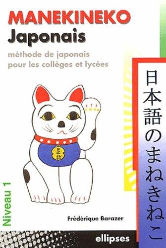 Manekineko Japonais : Méthode de japonais pour les collèges et lycées, niveau 1