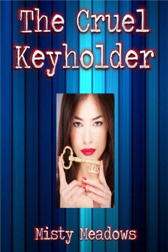 The Cruel Keyholder (Femdom, Chastity) (English Edition)