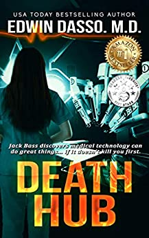 Death Hub: A Jack Bass, MD, Thriller (Jack Bass Black Cloud Chronicles Book 7) by [Edwin Dasso]
