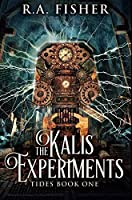 The Kalis Experiments: Premium Hardcover Edition