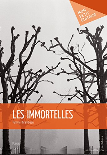 Les Immortelles (MON PETIT EDITE) (French Edition)