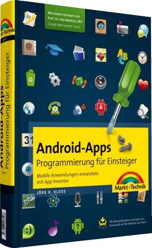 Android-Apps - Programmierung für Einsteiger: Mobile Anwendungen entwickeln mit App Inventor