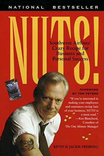 Compare Textbook Prices for Nuts!: Southwest Airlines' Crazy Recipe for Business and Personal Success Reprint Edition ISBN 9780767901840 by Freiberg, Kevin,Freiberg, Jackie