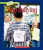 Stop Bullying (True Books)