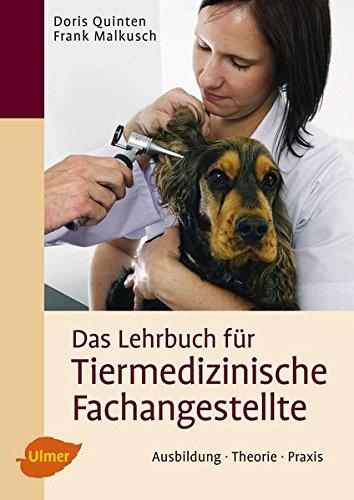 Das Lehrbuch für Tiermedizinische Fachangestellte: Ausbildung, Theorie, Praxis