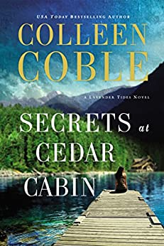 Secrets at Cedar Cabin (A Lavender Tides Novel Book 3) by [Colleen Coble]