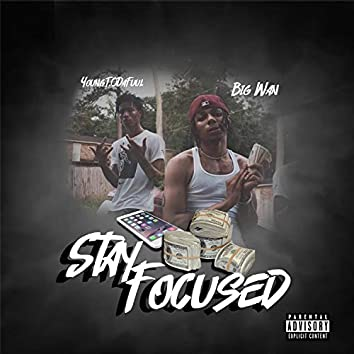 Stay Focused (feat. Yungt.Odafuul)