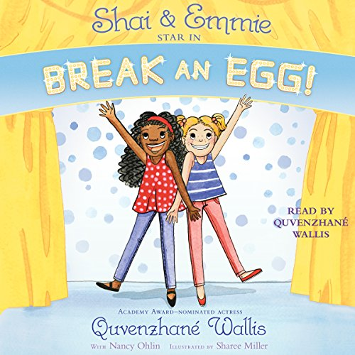 Shai & Emmie Star in Break an Egg! audiobook cover art