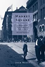 Market Square: A History of the Most Democratic Place on Earth