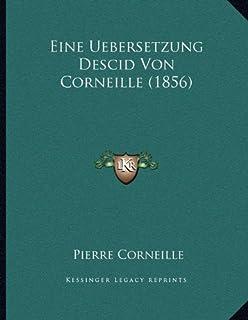 Eine Uebersetzung Descid Von Corneille (1856)