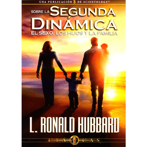 Sobre la Segunda Dinámica: El Sexo, los Hijos y la Familia [On the Second Dynamic: Sex, Children, and Family] audiobook cover art