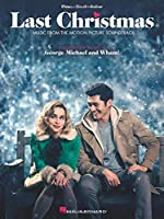 Last Christmas: Music from the Motion Picture Soundtrack: Piano-Vocal-Guitar