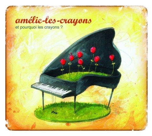 Et Pourquoi Les Crayons by Amelie-Les-Crayons [Music CD]