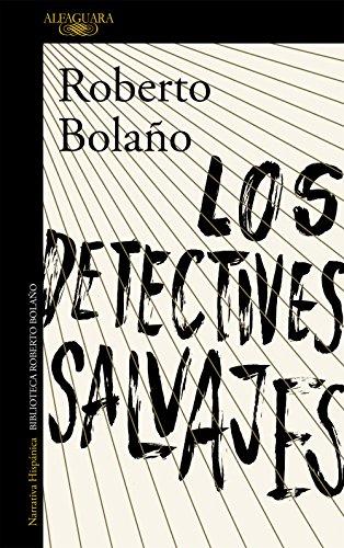 Los detectives salvajes eBook: Bolaño, Roberto: Amazon.es: Tienda ...