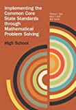 Implementing the Common Core State Standards through Mathematical Problem Solving, High School