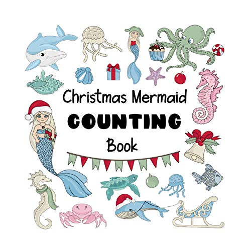 Christmas Mermaid Counting Book: A Fun Interactive Picture Puzzle Book for 2-6 Year Olds (Counting Books 3) (English Edition)