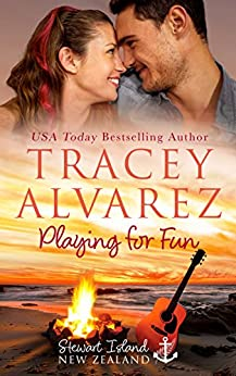 Playing For Fun: A Small Town Romance (Stewart Island Series Book 6) by [Tracey Alvarez, Sunset Rose Books]