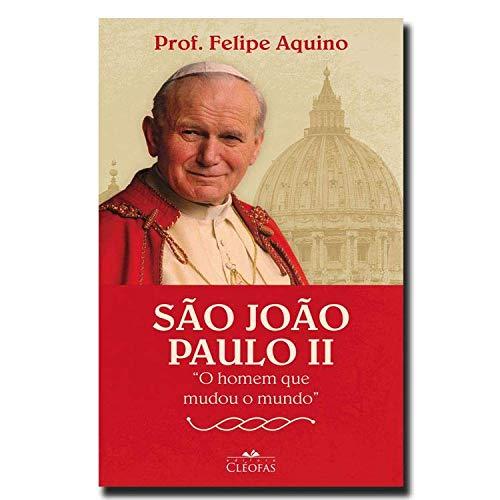 """São João Paulo II """"O Homem que Mudou o Mundo"""""""