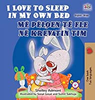 I Love to Sleep in My Own Bed (English Albanian Bilingual Book for Kids) (English Albanian Bilingual Collection)
