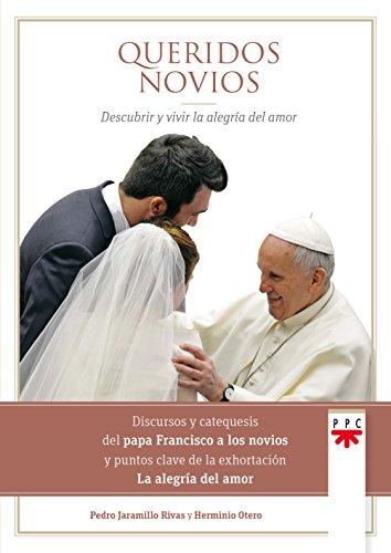Queridos novios: Descubrir y vivir la alegría del amor (Papa Francisco)
