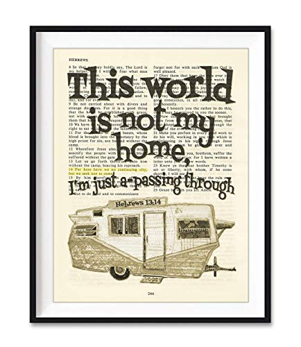 This World Is Not My Home, Hebrews 13:14 Christian Unframed Art Print, Vintage Bible Verse Scripture Shasta Camper Rv Wall and Home Decor Poster, Inspirational Gift, 8x10 inches