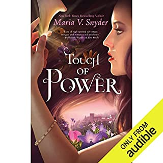 Touch of Power                   Written by:                                                                                                                                 Maria V. Snyder                               Narrated by:                                                                                                                                 Gabra Zackman                      Length: 11 hrs and 43 mins     4 ratings     Overall 4.8